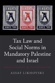 Tax Law and Social Norms in Mandatory Palestine and Israel (eBook, PDF)