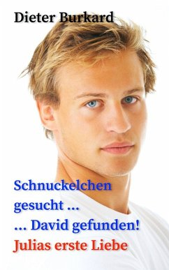 Schnuckelchen gesucht ... David gefunden! (eBook, ePUB) - Burkard, Dieter