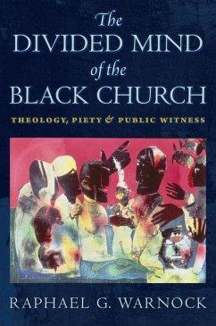 Divided Mind of the Black Church (eBook, PDF) - Warnock, Raphael G.