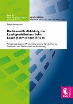 Die bilanzielle Abbildung von Leasingverhältnissen beim Leasingnehmer nach IFRS 16