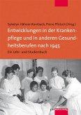 Entwicklungen in der Krankenpflege und in anderen Gesundheitsberufen nach 1945 (eBook, PDF)
