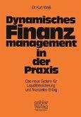 Dynamisches Finanzmanagement in der Praxis (eBook, PDF)