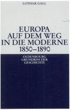 Europa auf dem Weg in die Moderne 1850-1890 (eBook, PDF) - Gall, Lothar