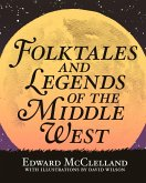 Folktales and Legends of the Middle West (eBook, ePUB)