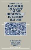 Das Reich im Kampf um die Hegemonie in Europa 1521-1648 (eBook, PDF)
