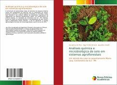 Análises química e microbiológica de solo em sistemas agroflorestais