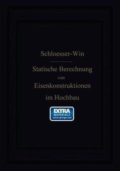 Anleitung zur statischen Berechnung von Eisenkonstruktionen im Hochbau (eBook, PDF) - Schlosser, H.; Will, W.