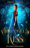 Archangel's Kiss (The Cursed Angels Series, #1) (eBook, ePUB)