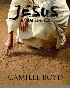 Jesus in the Schools (eBook, ePUB) - Boyd, Camille