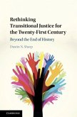 Rethinking Transitional Justice for the Twenty-First Century (eBook, PDF)