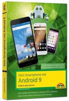 Dein Smartphone mit Android 9 - Einfach alles können - die besten Tipps und Tricks - Immler, Christian