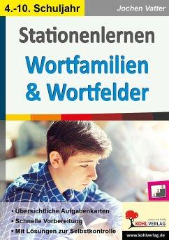 Stationenlernen Wortfamilien & Wortfelder