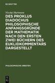 Des Proklus Diadochus philosophische Anfangsgründe der Mathematik nach den ersten zwei Büchern des Euklidkommentars dargestellt (eBook, PDF)