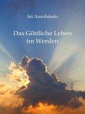 Das Göttliche Leben im Werden (eBook, ePUB)