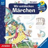 Wir entdecken Märchen / Wieso? Weshalb? Warum? Bd.68 (MP3-Download)