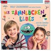 Rolf Zuckowski und seine Freunde - Der Zahnlückenblues...und die Zahnfee lässt grüßen, 1 Audio-CD