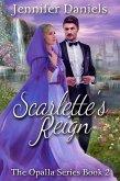 Scarlette's Reign (The Opalla Trilogy) (eBook, ePUB)