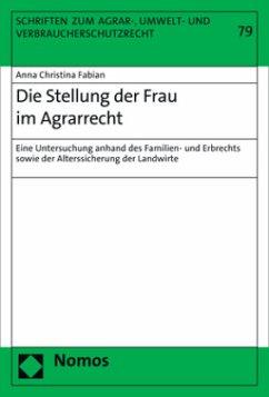 Die Stellung der Frau im Agrarrecht - Fabian, Anna C.