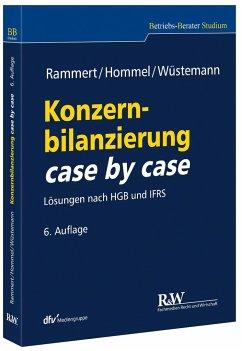 Konzernbilanzierung case by case - Rammert, Stefan; Hommel, Michael; Wüstemann, Jens