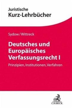 Deutsches und Europäisches Verfassungsrecht I