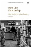 Front-Line Librarianship: Life on the Job for Today's Librarians