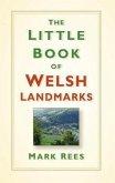 The Little Book of Welsh Landmarks