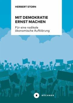 Mit Demokratie ernst machen (eBook, PDF) - Storn, Herbert