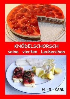 Knödelschorsch seine vierten Leckerchen - Karl, Hans-Georg
