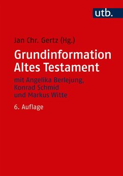 Grundinformation Altes Testament - Gertz, Jan Christian