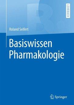 Basiswissen Pharmakologie (eBook, PDF) - Seifert, Roland