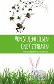Von Stubenfliegen und Osterhasen