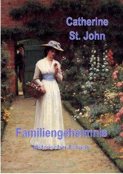 Familiengeheimnis (eBook, ePUB) - St. John, Catherine