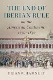 End of Iberian Rule on the American Continent, 1770-1830 (eBook, PDF)