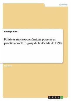 Políticas macroeconómicas puestas en práctica en el Uruguay de la década de 1990