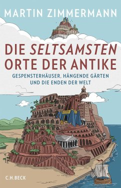 Die seltsamsten Orte der Antike (eBook, ePUB) - Zimmermann, Martin