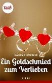 Ein Goldschmied zum Verlieben (Kurzgeschichte, Liebe) (eBook, ePUB)