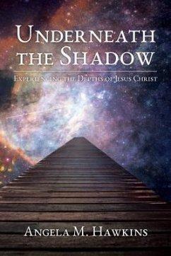 Underneath the Shadow (eBook, ePUB)