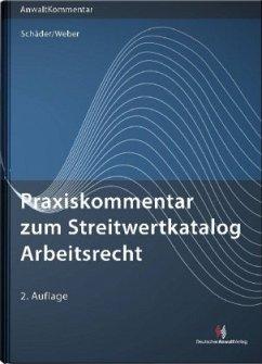 Praxiskommentar zum Streitwertkatalog Arbeitsrecht - Schäder, Gerhard;Weber, Sebastian