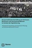 Die journalistische Darstellung von Vertrauen, Misstrauen und Vertrauensproblemen im Kontext der Digitalisierung