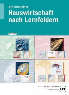 Arbeitsblätter mit eingetragenen Lösungen Hauswirtschaft nach Lernfeldern - Freese, Enne; Höll-Stüber, Eva; Klug, Sabine; Machunsky, Gisela; Simpfendörfer, Dorothea; Toben-Vollmer, Elsa