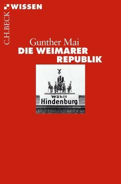 Die Weimarer Republik (eBook, ePUB) - Mai, Gunther