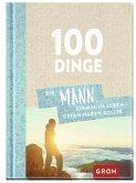 100 Dinge, die MANN einmal im Leben getan haben sollte