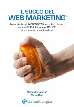 Il Succo del Web Marketing (eBook, ePUB) - Sportelli, Alessandro