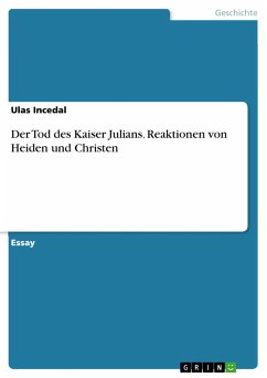 Der Tod des Kaiser Julians. Reaktionen von Heiden und Christen - Incedal, Ulas