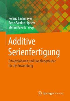 Additive Serienfertigung (eBook, PDF)