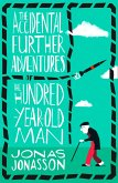 The Accidental Further Adventures of the Hundred-Year-Old Man (eBook, ePUB)