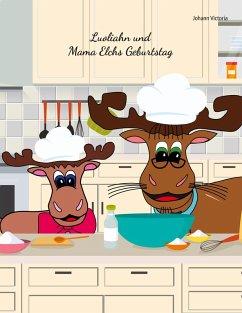 Luoliahn und Mama Elchs Geburtstag (eBook, ePUB)