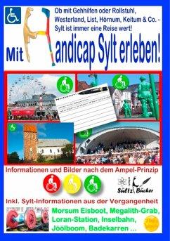 Mit Handicap Sylt erleben! Ob Westerland, List, Hörnum, Keitum & Co. ... Sylt ist immer eine Reise wert! (eBook, ePUB) - Sültz, Uwe H.; Sültz, Renate