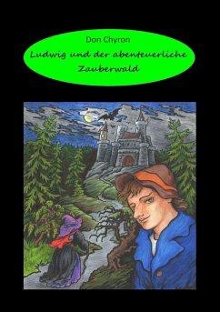 Ludwig und der abenteuerliche Zauberwald (eBook, ePUB)
