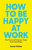 How to Be Happy at Work (eBook, ePUB)